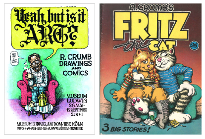 "From left: R. Crumb, poster for ""Robert Crumb: Yeah, But Is It Art?"" Museum Ludwig, 2004. R. Crumb, cover of Fritz the Cat, 1969."