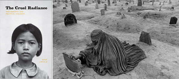 Left: Cover of Susie Linfield's The Cruel Radiance: Photography and Political Violence (2010). Right: James Nachtwey, Afghanistan, 1996 - Mourning a brother killed by a Taliban rocket, 1996, black-and-white photograph.