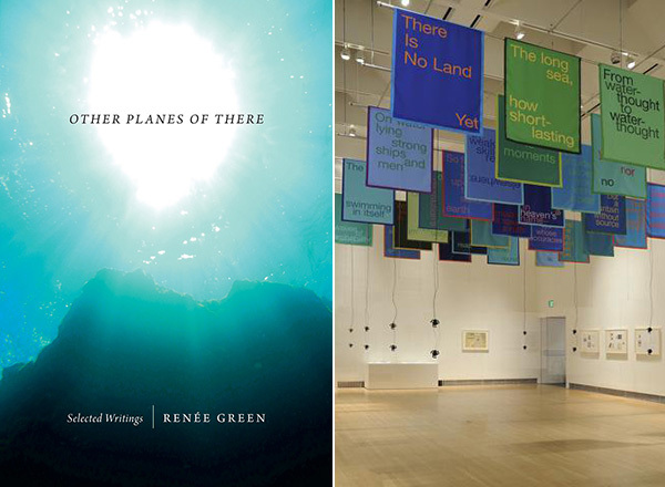 "Left: Cover of Renée Green's Other Planes of There: Selected Writings (2014). Right: View of ""Renée Green: Endless Dreams and Time-Based Streams,"" 2010, Yerba Buena Center for the Arts."