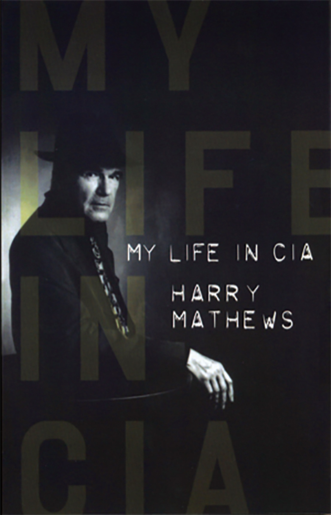 *Cover of Harry Mathews's _My Life in CIA_* (Dalkey Archive Press, 2005).