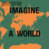 "Cover: Dread Scott, Imagine a World Without America, 2007, silkscreen on canvas, 75 × 75""."