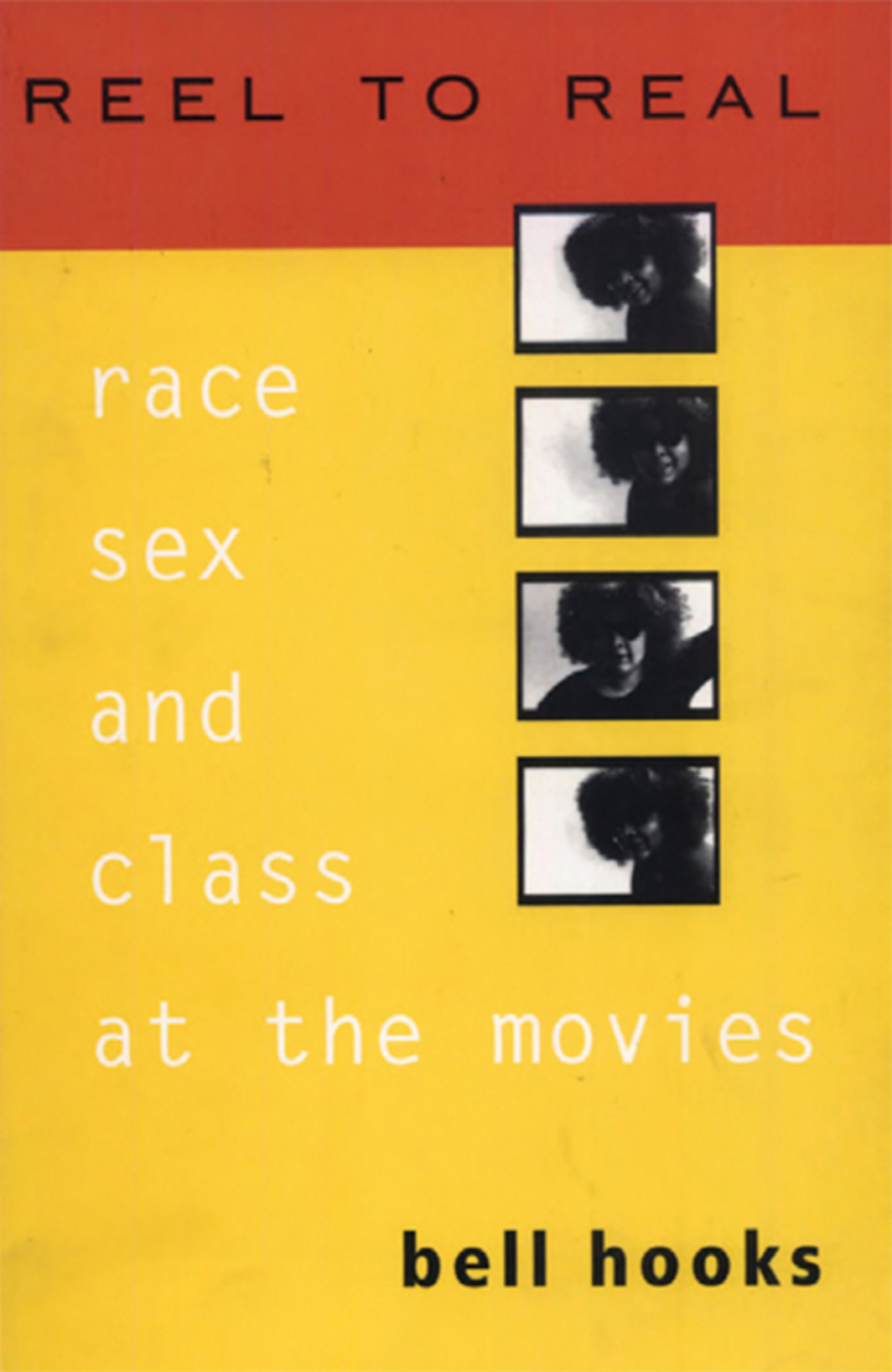 *Cover of bell hooks's _Reel to Real: Race, Sex, and Class at the Movies_* (Routledge, 1996).