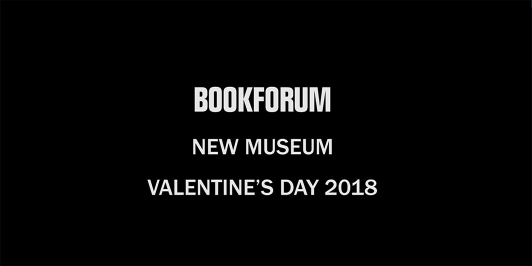 "Bookforum's ""Bleeding Hearts"" Valentine's Day Reading at the New Museum, 2018"