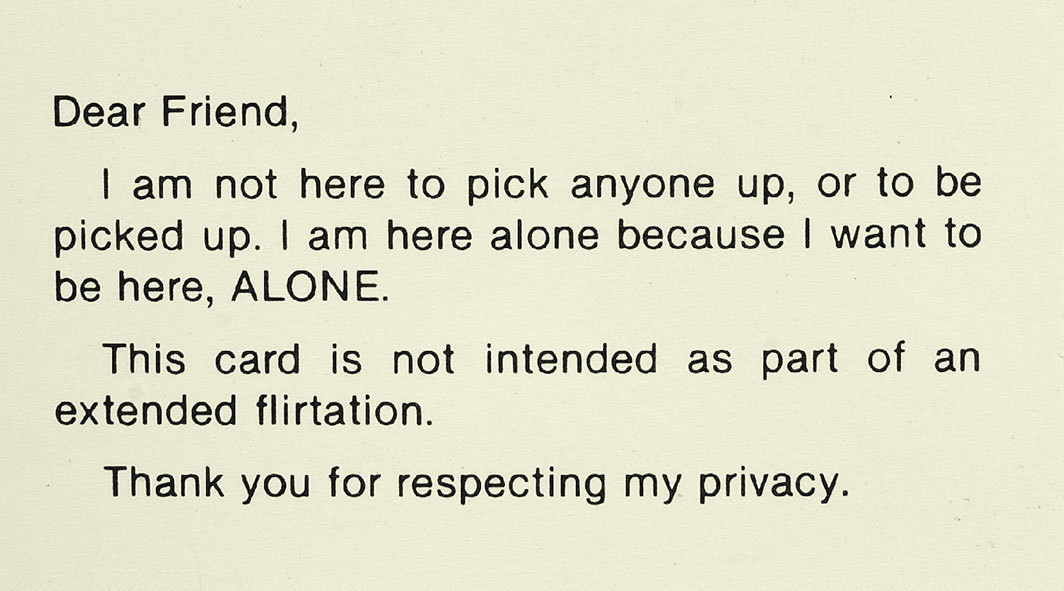 "Adrian Piper, My Calling (Card) #2 (for Bars and Discos), 1986–, printed text on card stock, 2 × 3 1⁄2"". From the series ""My Calling (Card),"" 1986–."