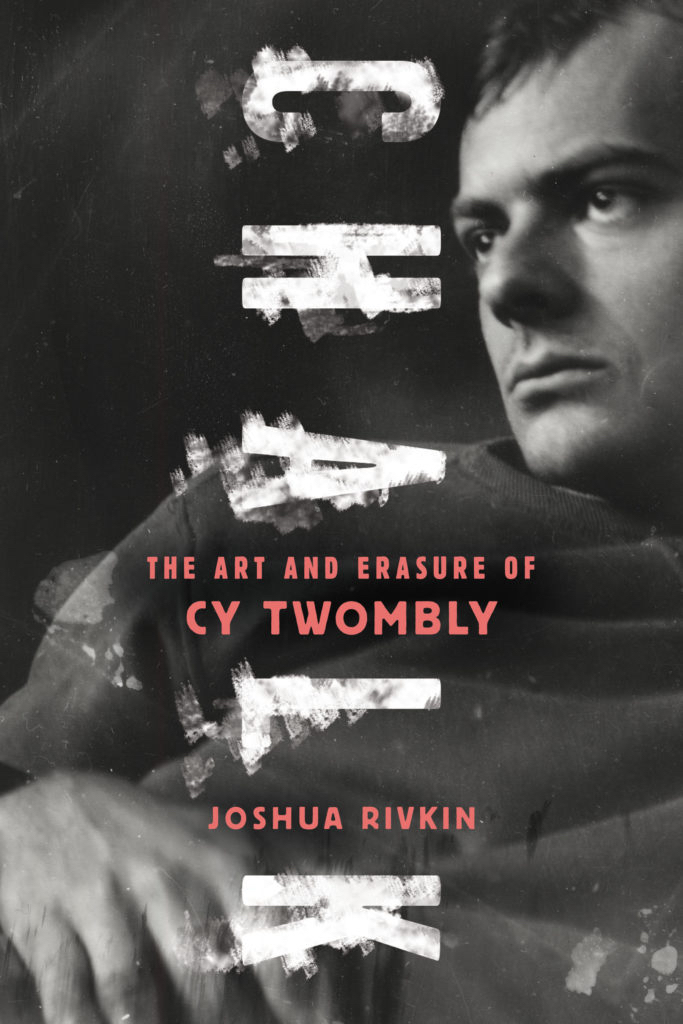 Cover of Joshua Rivkin's Chalk: The Art and Erasure of Cy Twombly (2018).