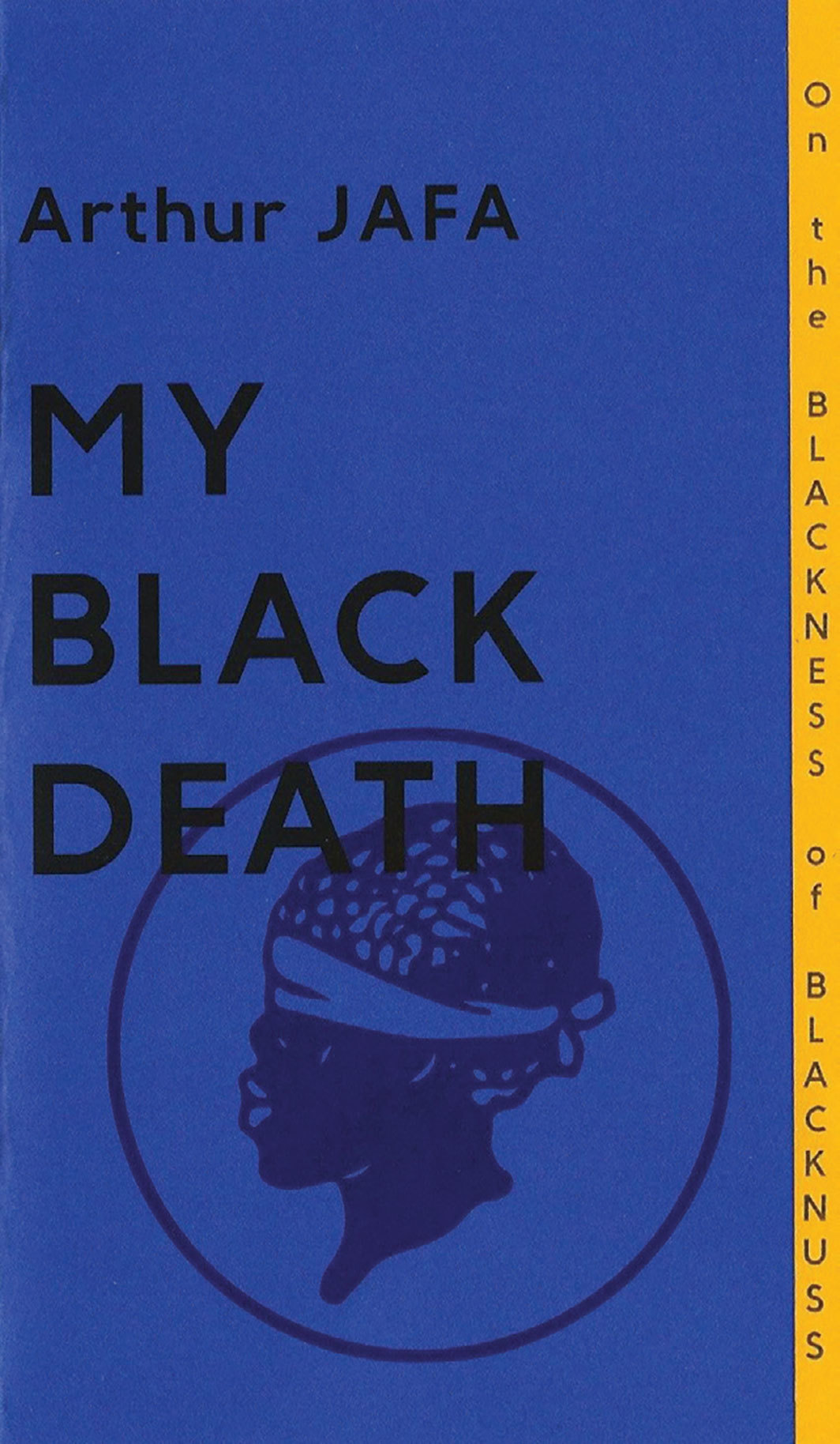 *Cover of Arthur Jafa's _My Black Death_* (Publication Studio Hudson, 2015).