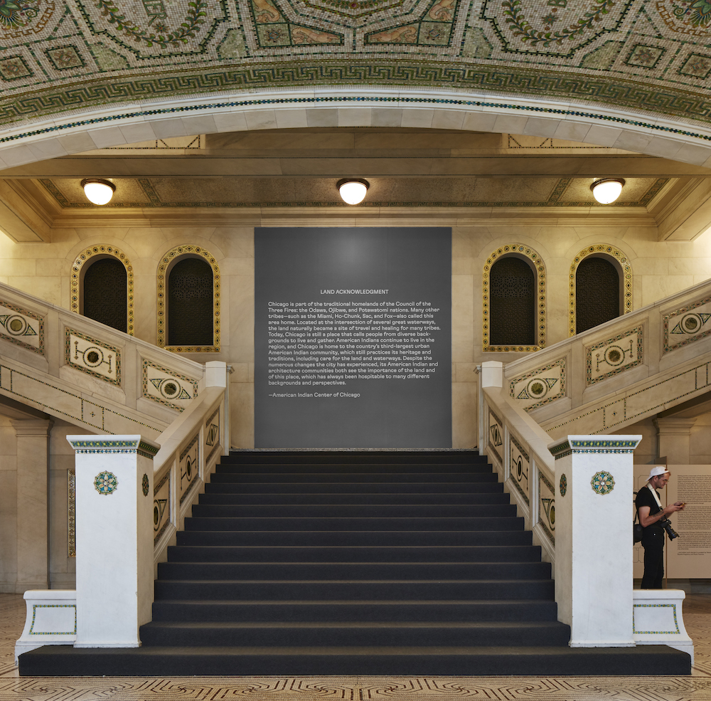American Indian Center of Chicago, Land Acknowledgement, 2019. Preston Bradley Hall, Chicago Cultural Center, south entrance. Photo: Kendall McCaugherty.