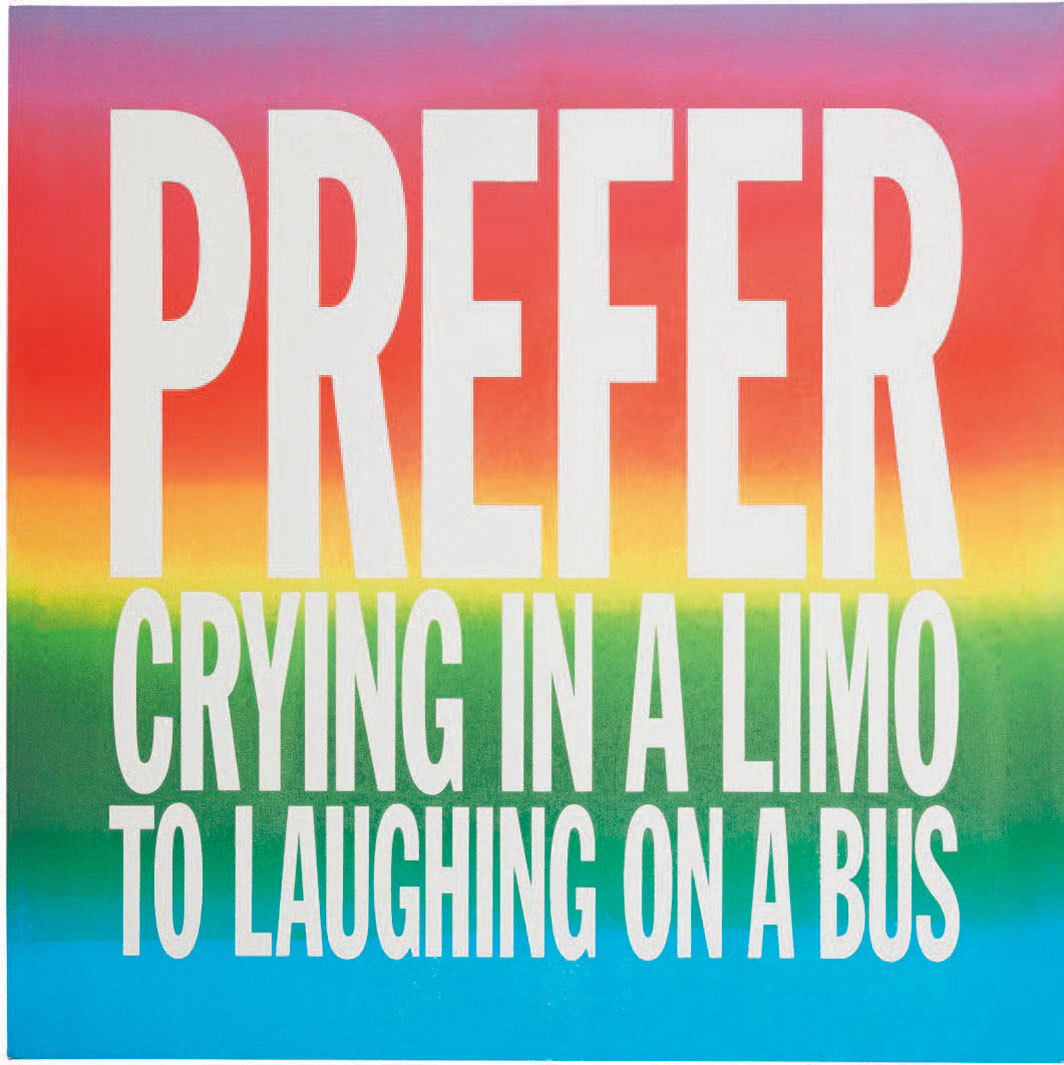 "John Giorno, Prefer Crying in a Limo to Laughing on a Bus, 2017, ink-jet print, 26 × 26""."