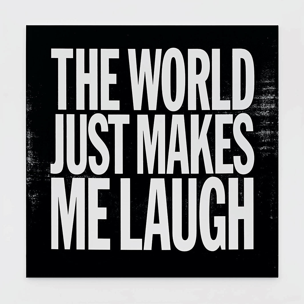"John Giorno, The World Just Makes Me Laugh, 2017, silk screen on canvas, 48 × 48""."