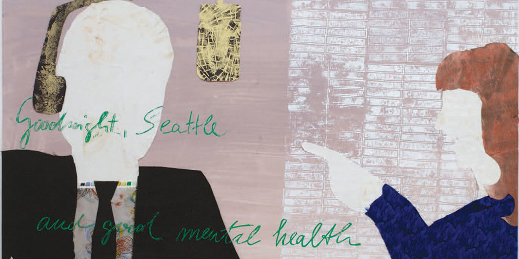 "Michaela Meise, Goodnight, Seattle, and good mental health, 2019, mixed media, 27 1⁄2 × 39 3⁄8""."