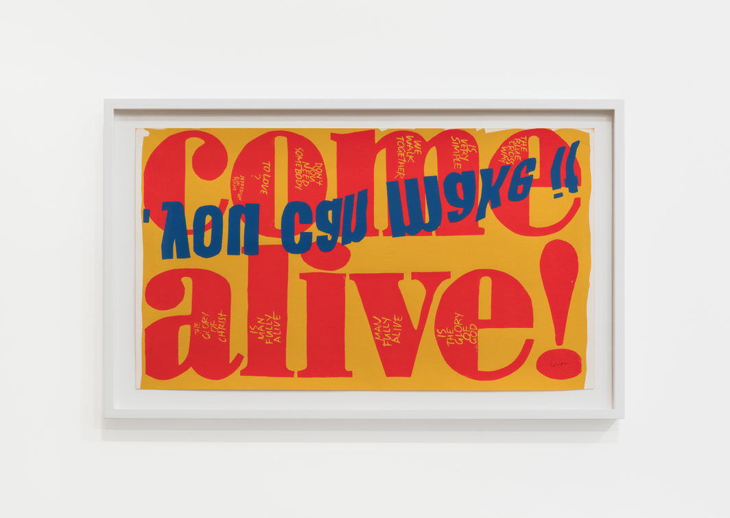 Corita Kent, Come Alive, 1967. Photo: Dawn Blackman. Courtesy of Corita Art Center, Immaculate Heart Community Los Angeles and kaufmann repetto Milano / New York.