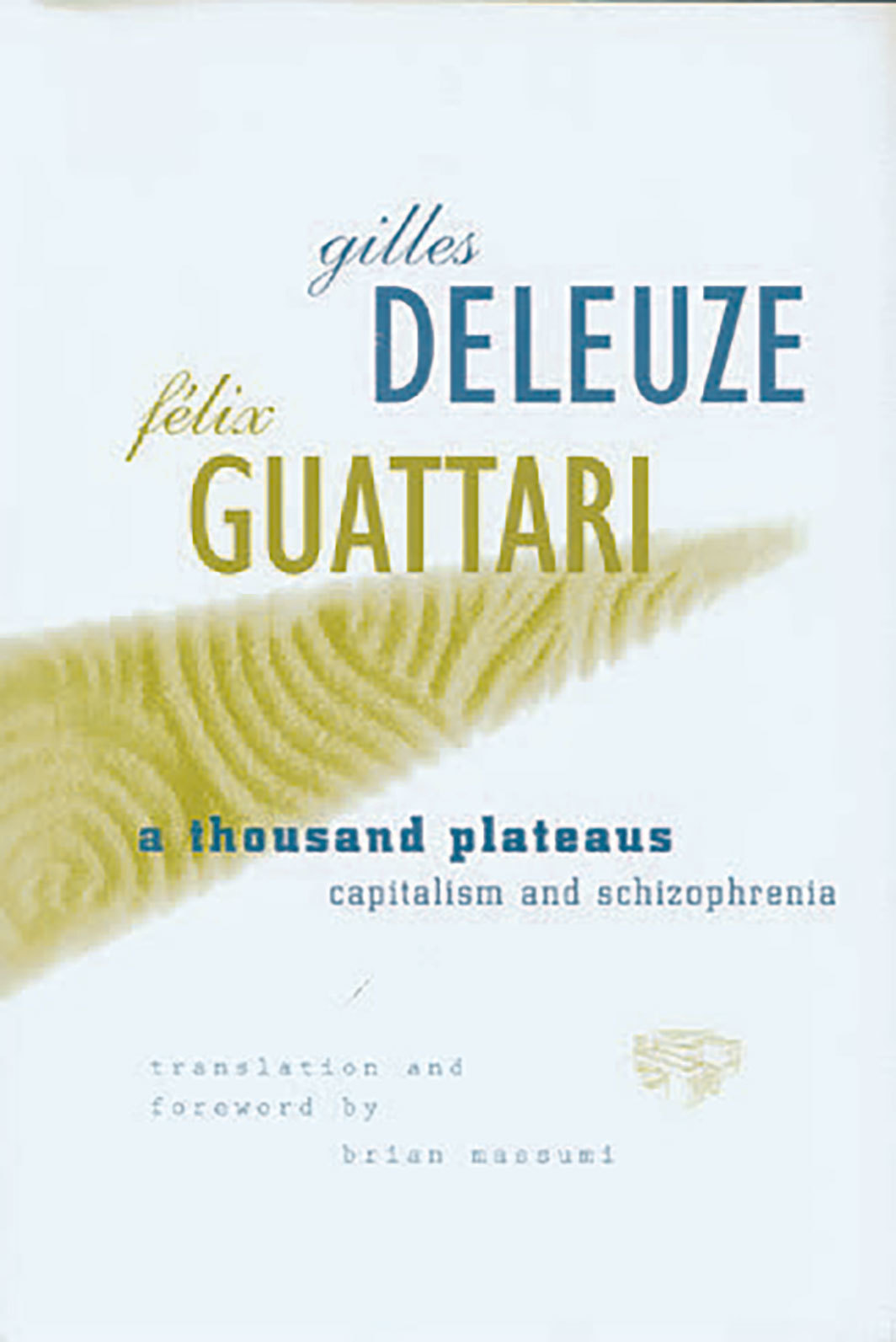 *Cover of the 1999 edition of Gilles Deleuze and Félix Guattari's 1987 _A Thousand Plateaus: Capitalism and Schizophrenia_* (University of Minnesota Press, 1999).