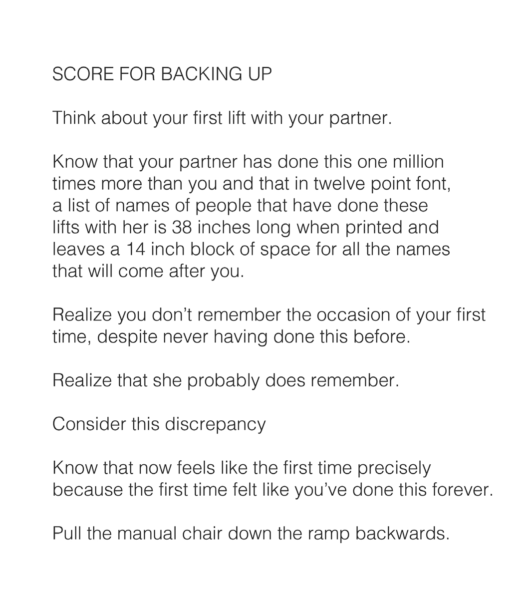 "Park McArthur and Constantina Zavitsanos, Score for Backing Up, 2013, text. [An event score titled SCORE FOR BACKING UP reads as follows:""Think about your first lift with your partner.Know that your partner has done this one million times more than you and that in 