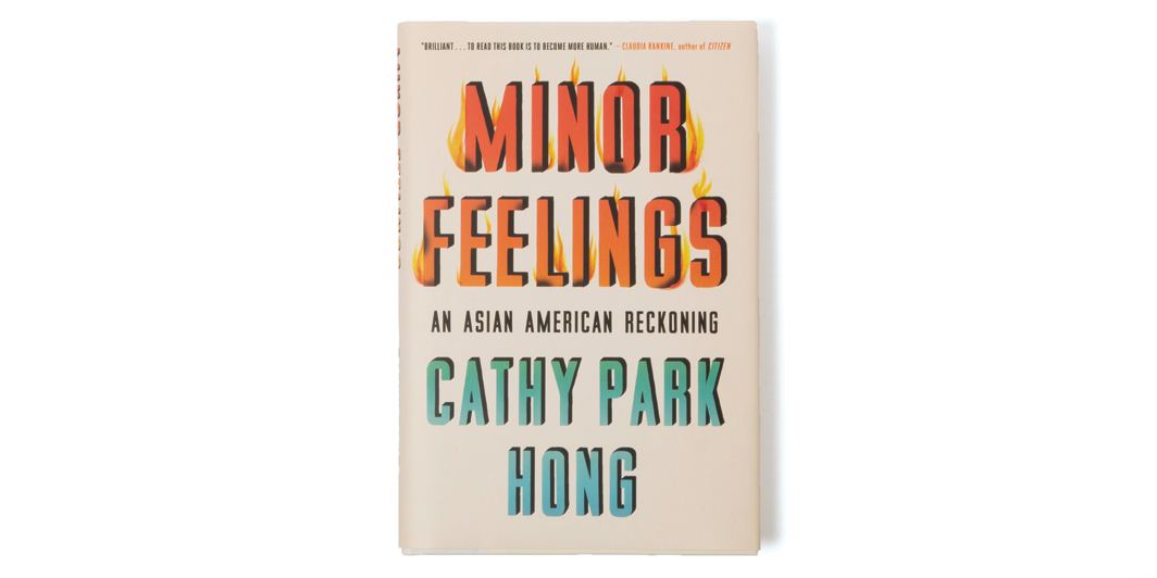 Cathy Park Hong's Minor Feelings: An Asian American Reckoning