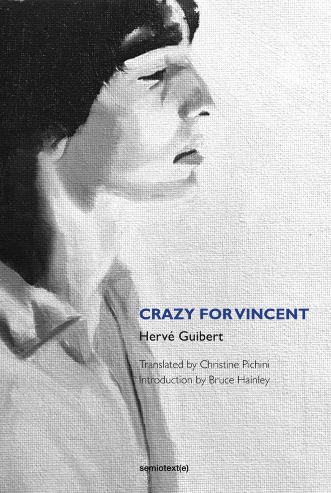 Cover of Hervé Guibert's To the Friend Who Did Not Save My Life (Semiotext[e], 2020).